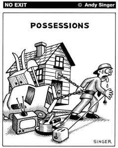 """""""Possessions"""", par Andy Singer.  Plus que la culture de la propriété privée ou du propriétaire, il importe de cultiver la conscience de l'appartenance..."""