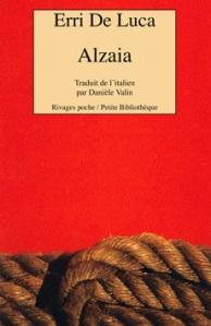 """""""Alzaia"""" d'Erri de Luca. """"Alzaia"""", c'est la corde, mais aussi le lien avec l'autre, qui empêche de tomber »."""