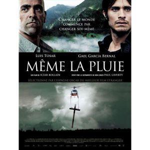 """""""Même la pluie"""" : elle vient de Dieu, qui """"ne la fait pas payer"""" et la fait tomber au bénéfice de tous. (Affiche du film """"Même la pluie"""", d'Iciar Bollain, 2010)"""