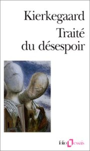 Traité du désespoir, de S. Kierkegaard