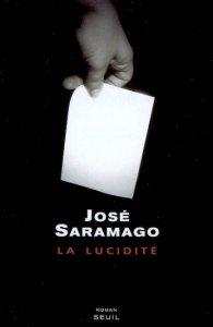 """Vous disposez d'un grand pouvoir, en tant que citoyen : le pouvoir de vote. Qu'en ferez-vous ? (Première de couverture du roman """"La Lucidité"""" de José Saramago)"""
