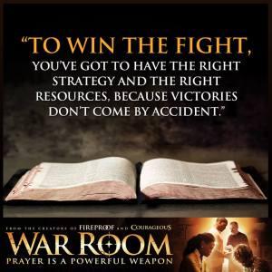 """Pour gagner """"le bon combat"""", il importe d'avoir """"la bonne stratégie"""". Et celle-ci s'élabore dans """"the war room"""", """"le secret de la chambre"""". (""""War room"""", film d'Alex Kendrick)"""