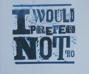 """Le « I would prefer not to » (ou :  « je préférerais ne pas ») de Bartleby, personnage d'Hermann Melville : une façon d'affirmer sa dignité, soit de ne pas dire """"oui"""" à tout et n'importe quoi...?"""